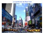le syndrome de new york