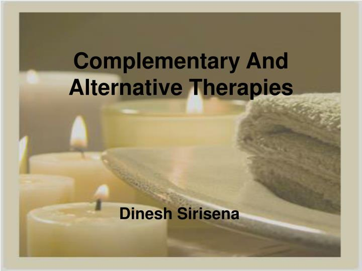 complementary and alternative therapies n.
