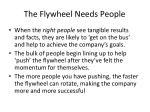 the flywheel needs people