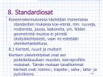 8 standardiosat