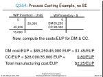 q3 4 process costing example no bi2