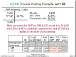 q3 4 process costing example with bi1