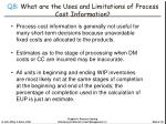 q8 what are the uses and limitations of process cost information