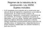 r gimen de la industria de la construcci n ley 22250 sujetos incluidos