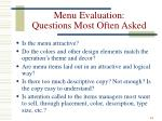 menu evaluation questions most often asked
