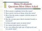menu evaluation questions most often asked1