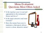 menu evaluation questions most often asked2