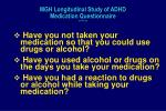 mgh longitudinal study of adhd medication questionnaire continued