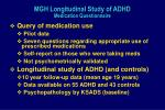 mgh longitudinal study of adhd medication questionnaire
