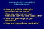 mgh longitudinal study of adhd medication questionnaire1