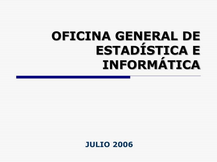 oficina general de estad stica e inform tica n.