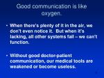 good communication is like oxygen