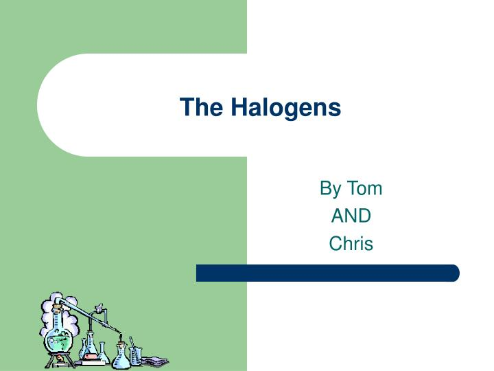 the halogens n.