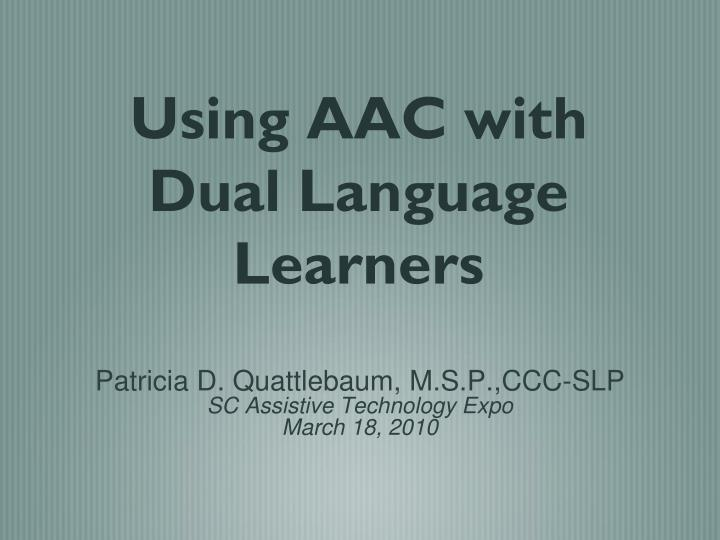 using aac with dual language learners n.