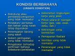 kondisi berbahaya unsafe condition