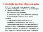 ok dozlu liyofilize olmayan a lar