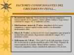 factores condicionantes del crecimiento fetal1