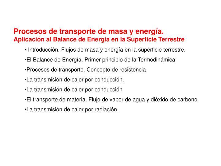 Procesos de transporte de masa y energía.