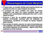 desvantagens do custo marginal