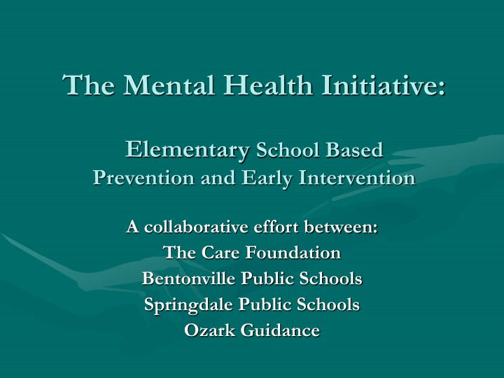 the mental health initiative elementary school based prevention and early intervention n.