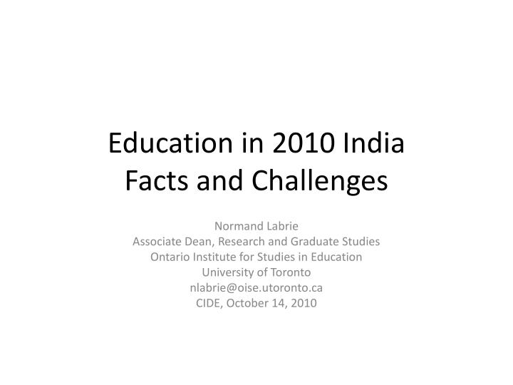 education in 2010 india facts and challenges n.