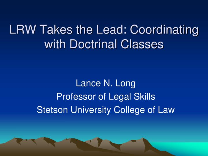lrw takes the lead coordinating with doctrinal classes n.