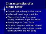 characteristics of a binge eater