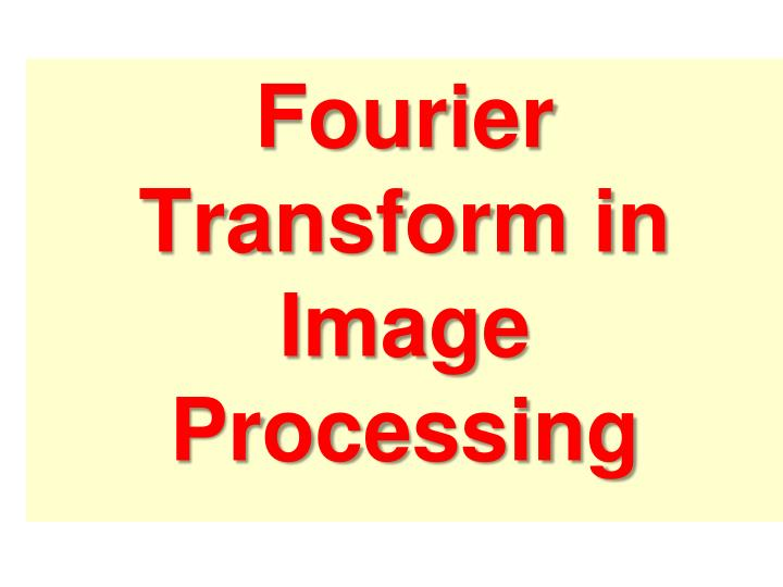 fourier transform in image processing n.