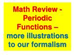math review periodic functions more illustrations to our formalism