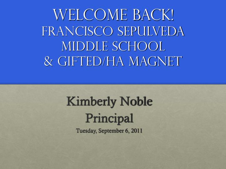 welcome back francisco sepulveda middle school gifted ha magnet n.