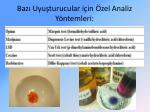 baz uyu turucular i in zel analiz y ntemleri