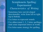 semiphonetic spelling experimental characteristics of writing