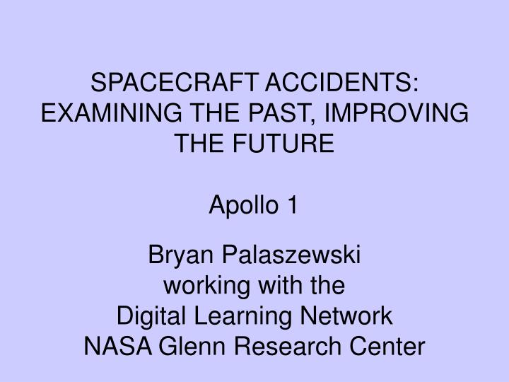 spacecraft accidents examining the past improving the future apollo 1 n.