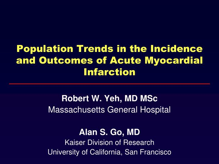 population trends in the incidence and outcomes of acute myocardial infarction n.