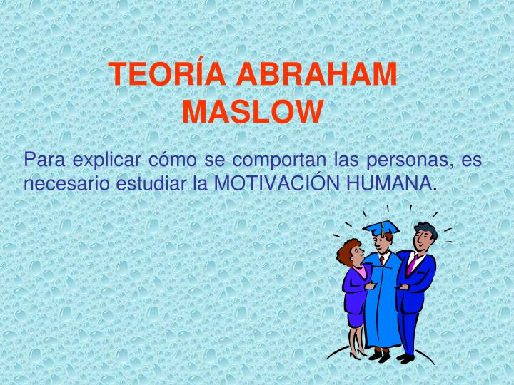 Ppt Teoría Abraham Maslow Powerpoint Presentation Free