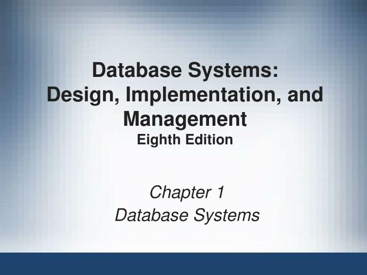 database systems design implementation and management eighth edition n.