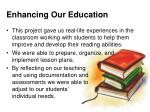 enhancing our education