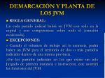 demarcaci n y planta de los jvm