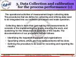 3 data collection and calibration for the process performance 1