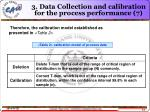 3 data collection and calibration for the process performance 7