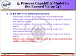 5 process capability model to the earned value 4