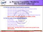5 process capability model to the earned value 5