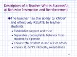 descriptors of a teacher who is successful at behavior instruction and reinforcement