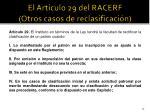 el art culo 29 del racerf otros casos de reclasificaci n