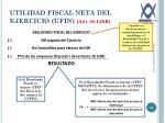 utilidad fiscal neta del ejercicio ufin art 88 lisr