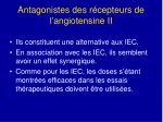 antagonistes des r cepteurs de l angiotensine ii