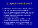 le peptide natriur tique b