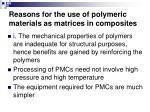 reasons for the use of polymeric materials as matrices in composites