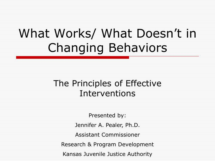 what works what doesn t in changing behaviors n.