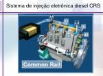 sistema de inje o eletr nica diesel crs